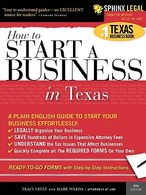 Start a Business in Texas - Truly, Traci, J.D., and Warda, Mark, J.D.