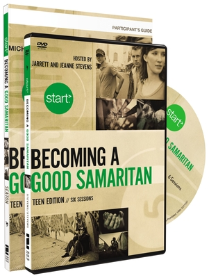 Start Becoming a Good Samaritan Teen Participant's Guide with DVD: Six Sessions - Seaton, Michael