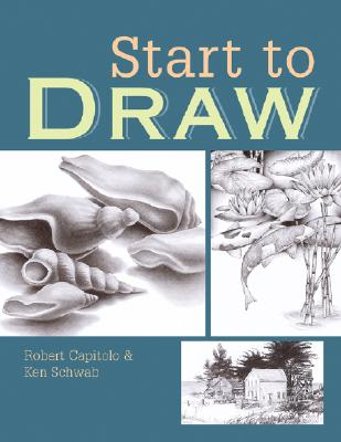 Start to Draw - Capitolo, Robert, and Schwab, Ken