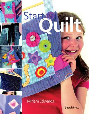 Start to Quilt - Edwards, Miriam