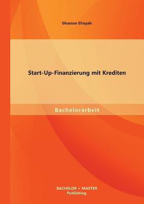 Start-Up-Finanzierung Mit Krediten - Elrayah, Ghassan