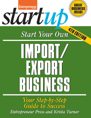 Start Your Own Import/Export Business: Your Step-By-Step Guide to Success - Entrepreneur Magazine