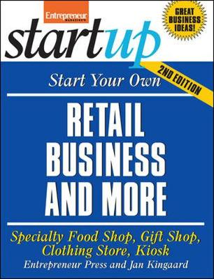 Start Your Own Retail Business: Your Step-By-Step Guide to Success - Kingaard, Jan
