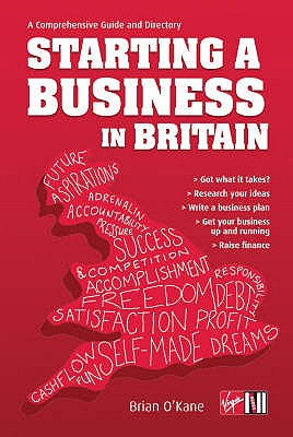 Starting a Business in Britain: A Comprehensive Guide and Directory - O'Kane, Brain