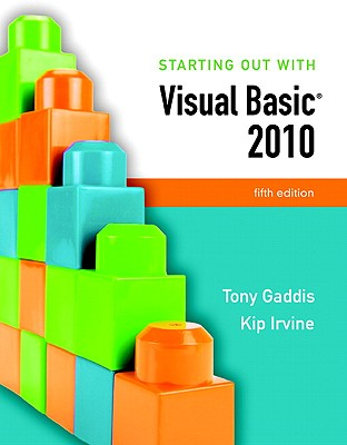 Starting Out with Visual Basic 2010 - Gaddis, Tony, and Irvine, Kip R