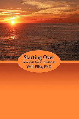 Starting Over: Renewing Life in Transition - Ellis, Will