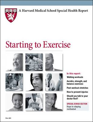 Starting to Exercise - Hartley, L. Howard, and Lee, I-Min, and Harvard Health Publications (Editor)