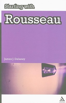Starting with Rousseau - Delaney, James