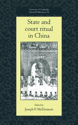 State and Court Ritual in China - McDermott, Joseph P (Editor)