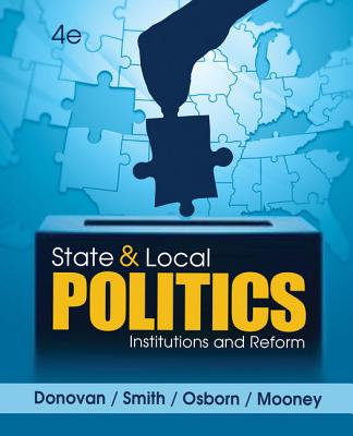 State and Local Politics: Institutions and Reform - Donovan, Todd, and Smith, Daniel A, and Osborn, Tracy