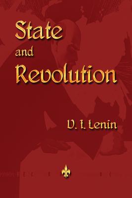State and Revolution - Lenin, Vladimir Ilyich