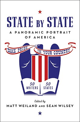 State by State: A Panoramic Portrait of America - Weiland, Matt, and Wilsey, Sean
