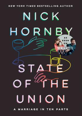 State of the Union: A Marriage in Ten Parts - Hornby, Nick