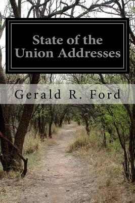 State of the Union Addresses - Ford, Gerald R