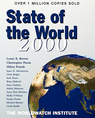 State of the World 2000: A Worldwatch Institute Report on Progress Towards a Sustainable Society - Worldwatch Institute, and Brown, Lester R, and Flavin, Christopher