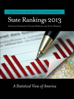 State Rankings 2013: A Statistical View of America - Morgan, Kathleen O'Leary (Editor), and Morgan, Scott (Editor)