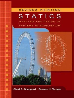 Statics: Analysis and Design of Systems in Equilibrium - Sheppard, Sheri D, and Tongue, Benson H