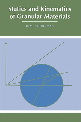 Statics and Kinematics of Granular Materials - Nedderman, R M