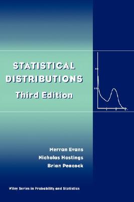 Statistical Distributions - Evans, Merran, and Hastings, Nicholas, and Peacock, Brian