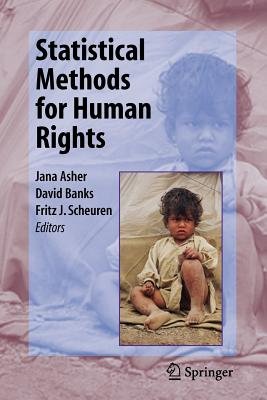 Statistical Methods for Human Rights - Asher, Jana (Editor), and Banks, David (Editor), and Scheuren, Fritz J (Editor)