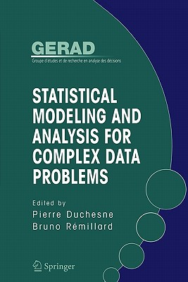 Statistical Modeling and Analysis for Complex Data Problems - Duchesne, Pierre (Editor), and Remillard, Bruno (Editor)