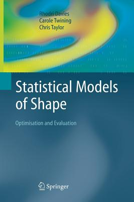Statistical Models of Shape: Optimisation and Evaluation - Davies, Rhodri, and Twining, Carole, and Taylor, Chris