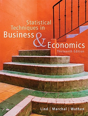 Statistical Techniques in Business & Economics - Lind, Douglas A, and Marchal, William G, and Wathen, Samuel A