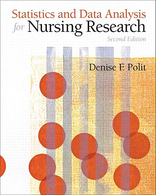 Statistics and Data Analysis for Nursing Research - Polit, Denise F, PhD, Faan
