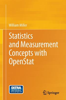 Statistics and Measurement Concepts with OpenStat - Miller, William