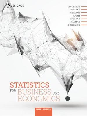 Statistics for Business and Economics - Anderson, David, and Cochran, James, and Shoesmith, Eddie