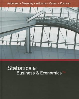 Statistics for Business & Economics (with Xlstat Education Edition Printed Access Card) - Anderson, David R, and Sweeney, Dennis J, and Williams, Thomas A