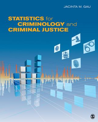 Statistics for Criminology and Criminal Justice - Gau, Jacinta M, Ms.