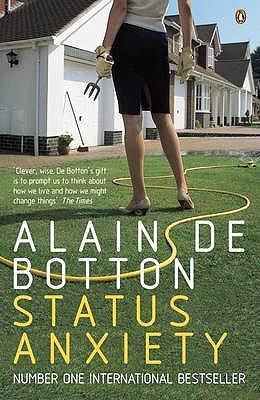Status Anxiety - de Botton, Alain