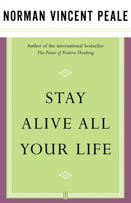 Stay Alive All Your Life - Peale, Norman Vincent, and Fireside (Creator)