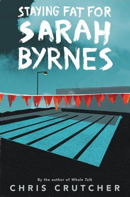 Staying Fat for Sarah Byrnes - Crutcher, Chris