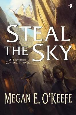 Steal the Sky - O'Keefe, Megan E.