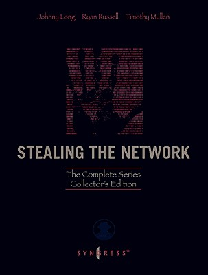 Stealing the Network: The Complete Series Collector's Edition, Final Chapter, and DVD - Long, Johnny, and Russell, Ryan, and Mullen, Timothy