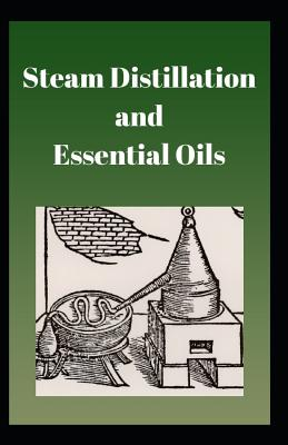 Steam Distillation and Essential Oils - Dorion, Philipe