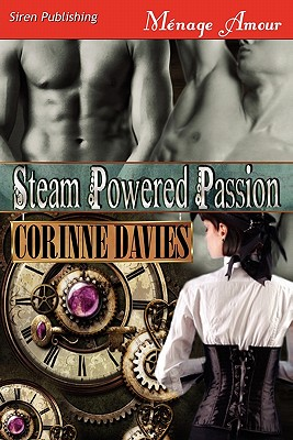 Steam Powered Passion (Siren Publishing Menage Amour) - Davies, Corinne