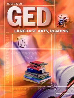 Steck-Vaughn GED: Student Edition Language Arts, Reading - Steck-Vaughn Company