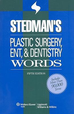 Stedman's Plastic Surgery, ENT & Dentistry Words - Lippincott Williams & Wilkins (Creator)