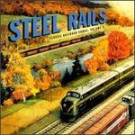 Steel Rails: Classic Railroad Songs, Vol. 1