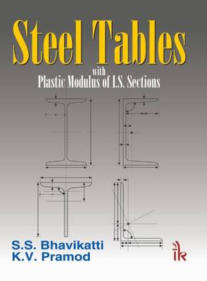 Steel Tables: with Plastic Modulus of I.S. Sections - Bhavikatti, S. S.