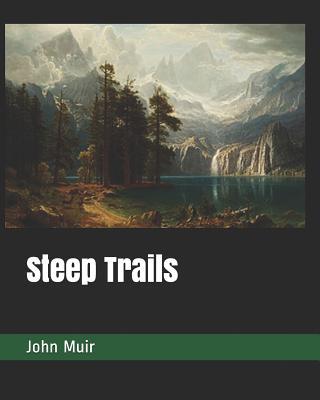 Steep Trails - Muir, John