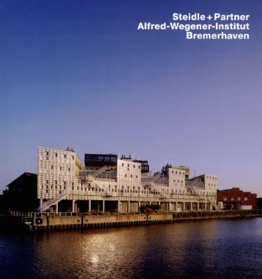 Steidle + Partner, Alfred-Wegener-Institut, Bremerhaven - Richters, Christian (Photographer), and Kahler, Gert (Text by)