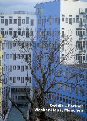 Steidle + Partner, Wacker-Haus, Munchen (Opus 31): Steidle and Partner Wacker-Haus, Munich - Knapp, Gottfried (Introduction by), and Nuller-Naumann, Stefan (Photographer), and Muller-Naumann, Stefan (Photographer)