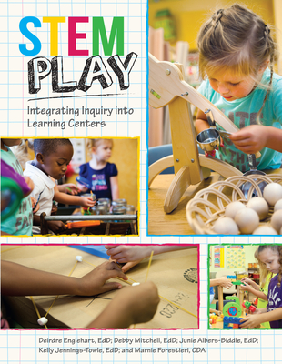 STEM Play: Integrating Inquiry Into Learning Centers - Englehart, Deirdre, Edd