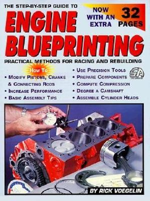 Step-By-Step Guide to Engine Blueprinting - Voegelin, Richard