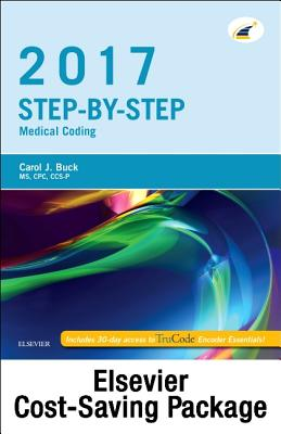 Step-By-Step Medical Coding 2017 Edition - Text, Workbook, 2017 ICD-10-CM for Physicians Professional Edition, 2017 HCPCS Professional Edition and AMA 2017 CPT Professional Edition Package - Buck, Carol J, MS, Cpc