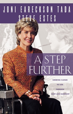Step Further: Growing Closer to God Through Hurt and Hardship - Tada, Joni Eareckson, and Estes, Steve, Reverend